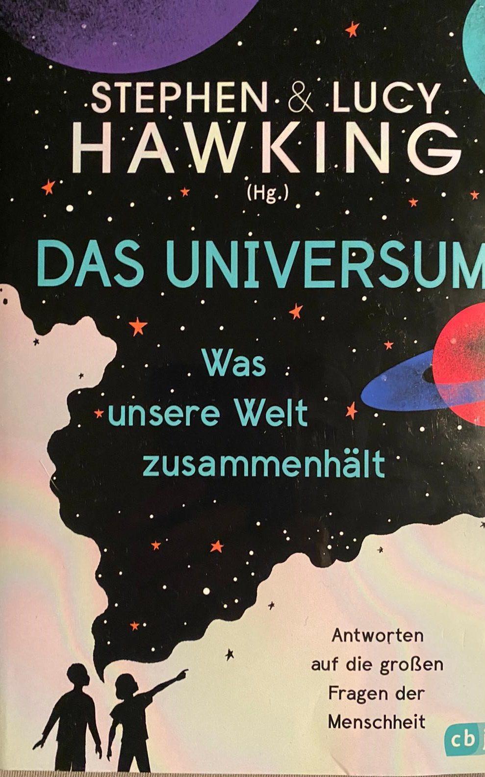 Stephen & Lucy Hawking Das Universum Was unsere Welt zusammenhält