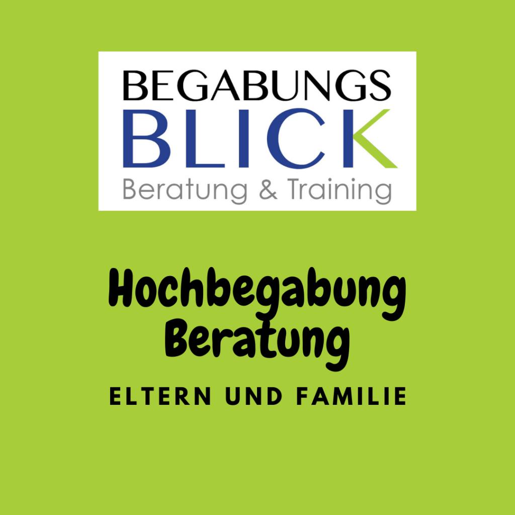 Hochbegabung und Mindset Beratung von Eltern und Familien