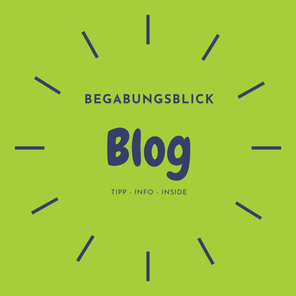 Blog Begabungsblick Tipps Infos Inside