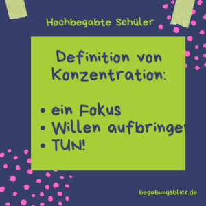 Definition von Konzentration für hochbegabte Schüler