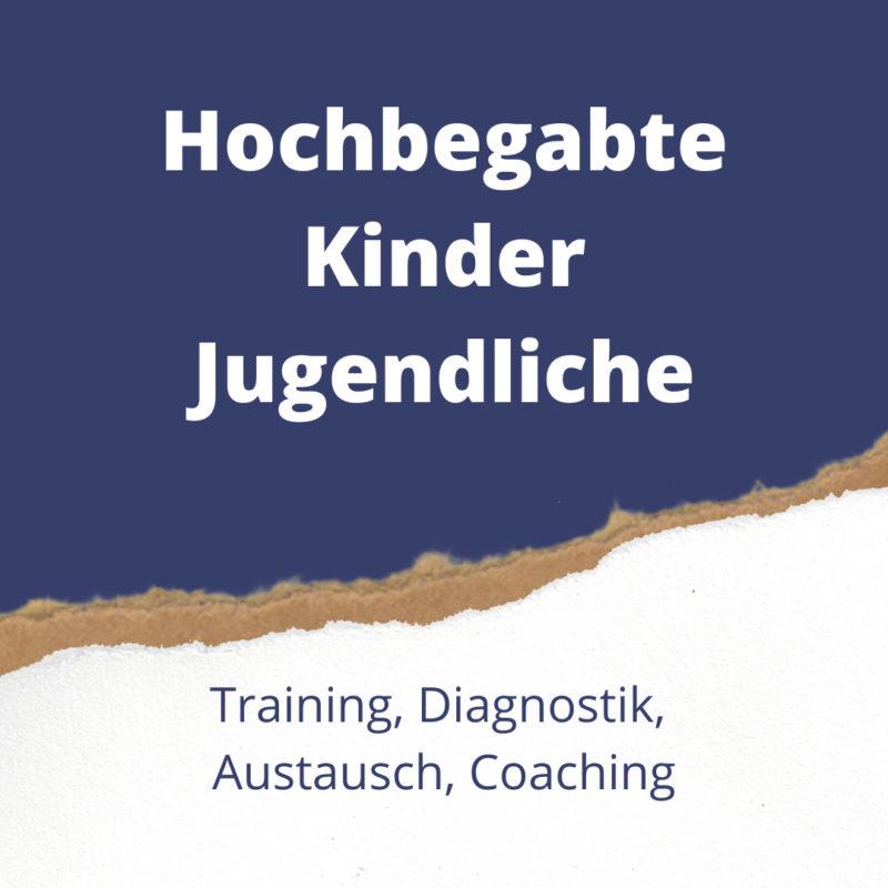 Hochbegabte Kinder und Jugendliche finden Trainings, Diagnostik, Austausch und Coaching.